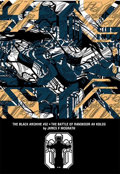 The Black Archive #52: The Battle of Ranskoor Av Kolos