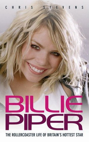 Billie Piper - The Rollercoaster Life of Britain's Hottest Star