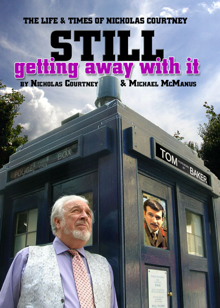 Still Getting Away With It: The Life & Times of Nicholas Courtney