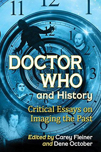 Doctor Who andHistory: Critical Essays on Imaging the Past