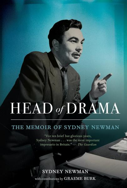 Head of Drama: The Memoir of Sydney Newman