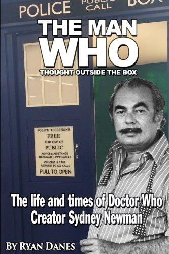 The Man Who Thought Outside the Box: The Life and Times of Doctor Who Creator Sydney Newman