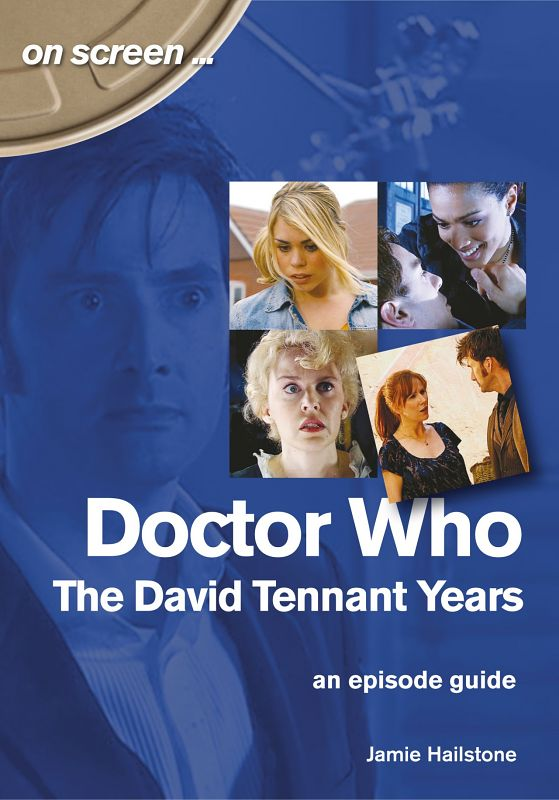 The David Tennant Years - An Episode Guide