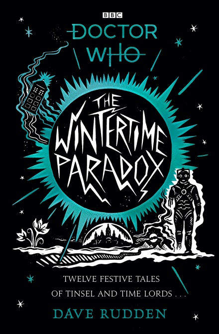 The Wintertime Paradox: Twelve Festive Tales of Tinsel and Time Lords...
